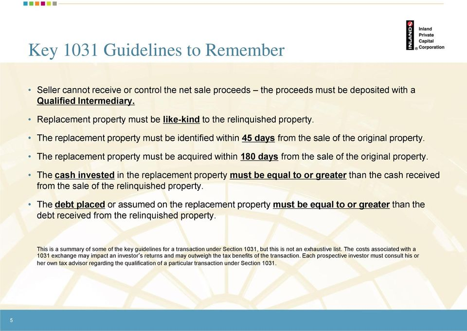 The replacement property must be acquired within 180 days from the sale of the original property.