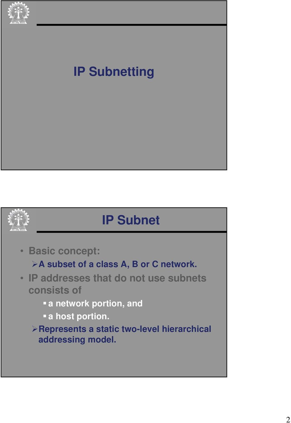 IP addresses that do not use subnets consists of a