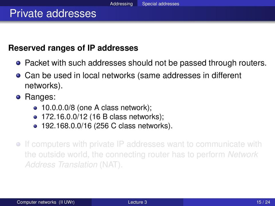 16.0.0/12 (16 B class networks); 192.168.0.0/16 (256 C class networks).
