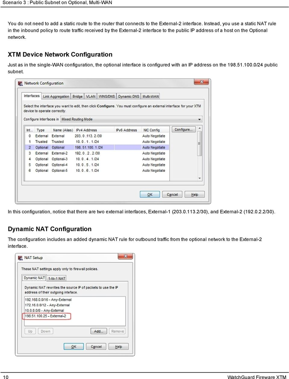 XTM Device Network Configuration Just as in the single-wan configuration, the optional interface is configured with an IP address on the 198.51.100.0/24 public subnet.