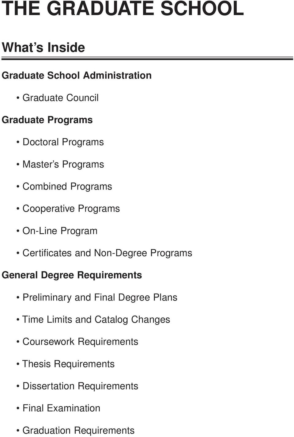Non-Degree Programs General Degree Requirements Preliminary and Final Degree Plans Time Limits and Catalog