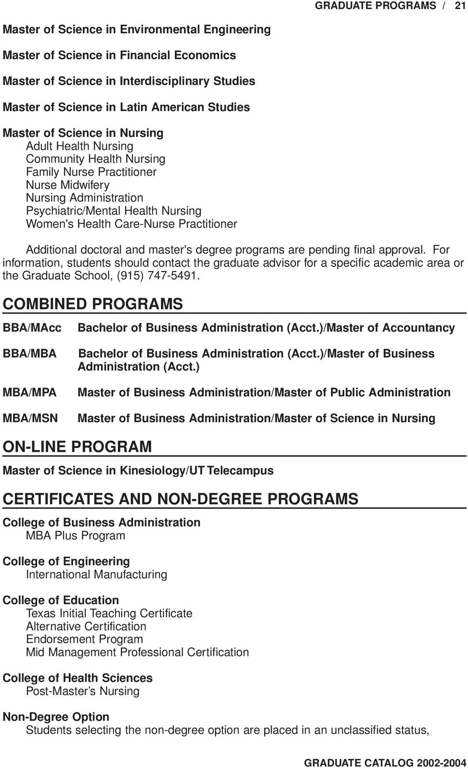 Care-Nurse Practitioner Additional doctoral and master's degree programs are pending final approval.