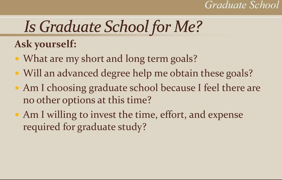Am I choosing graduate school because I feel there are no other