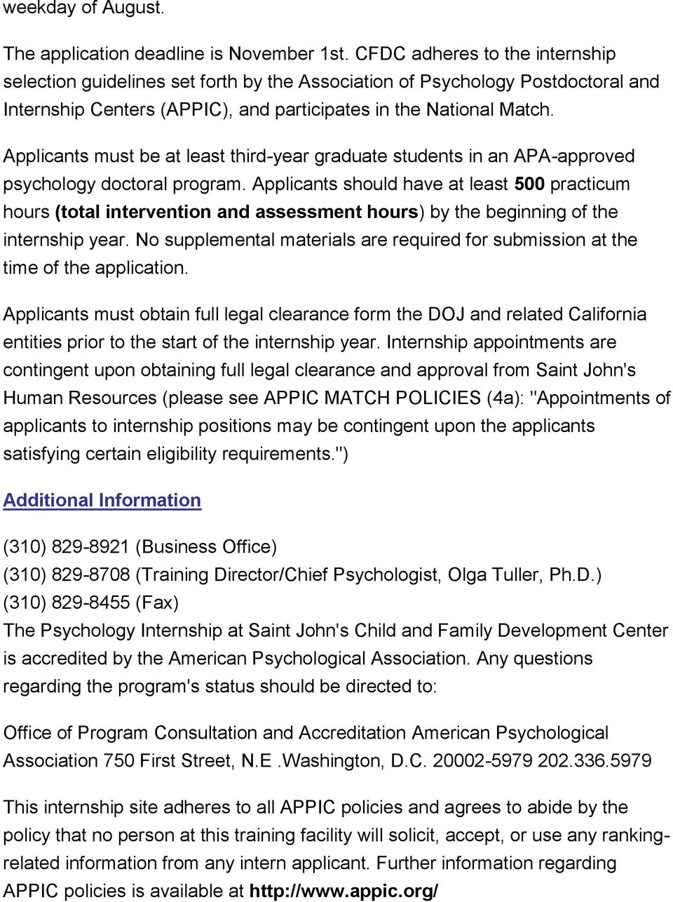 Applicants must be at least third-year graduate students in an APA-approved psychology doctoral program.
