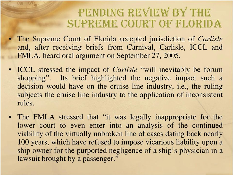 e., the ruling subjects the cruise line industry to the application of inconsistent rules.