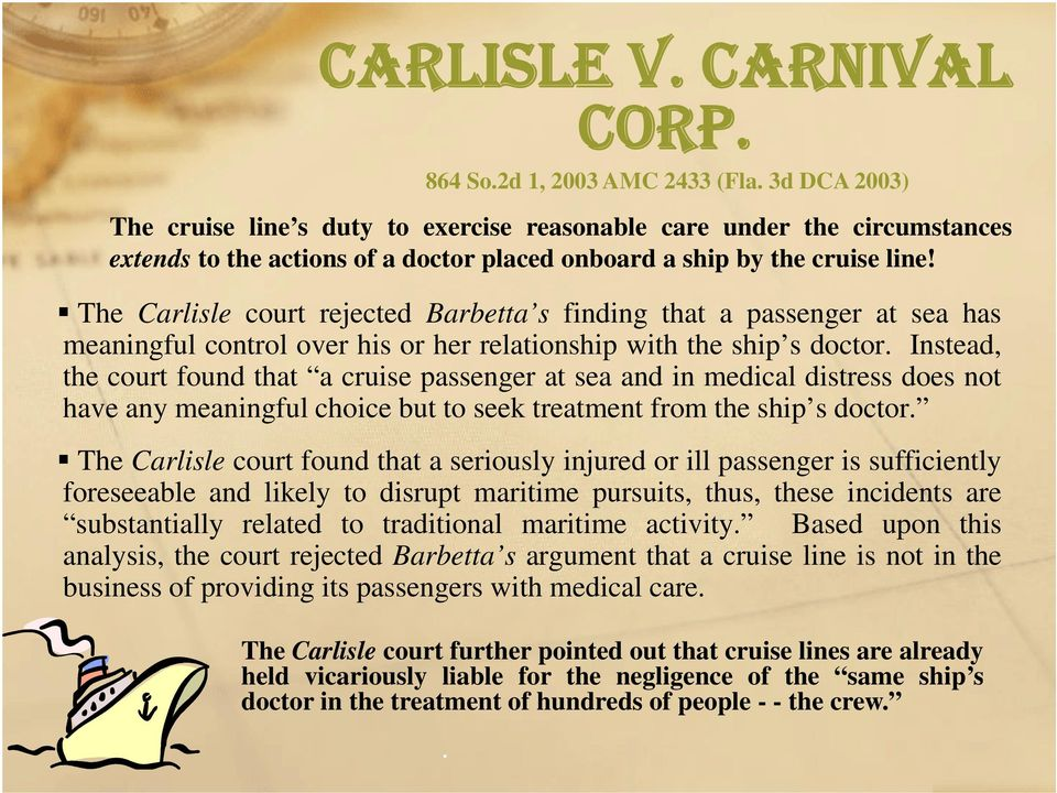 The Carlisle court rejected Barbetta s finding that a passenger at sea has meaningful control over his or her relationship with the ship s doctor.