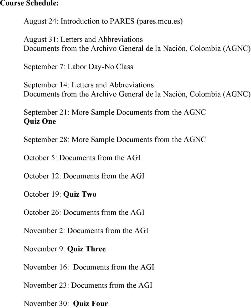 Abbreviations Documents from the Archivo General de la Nación, Colombia (AGNC) September 21: More Sample Documents from the AGNC Quiz One September 28: More Sample