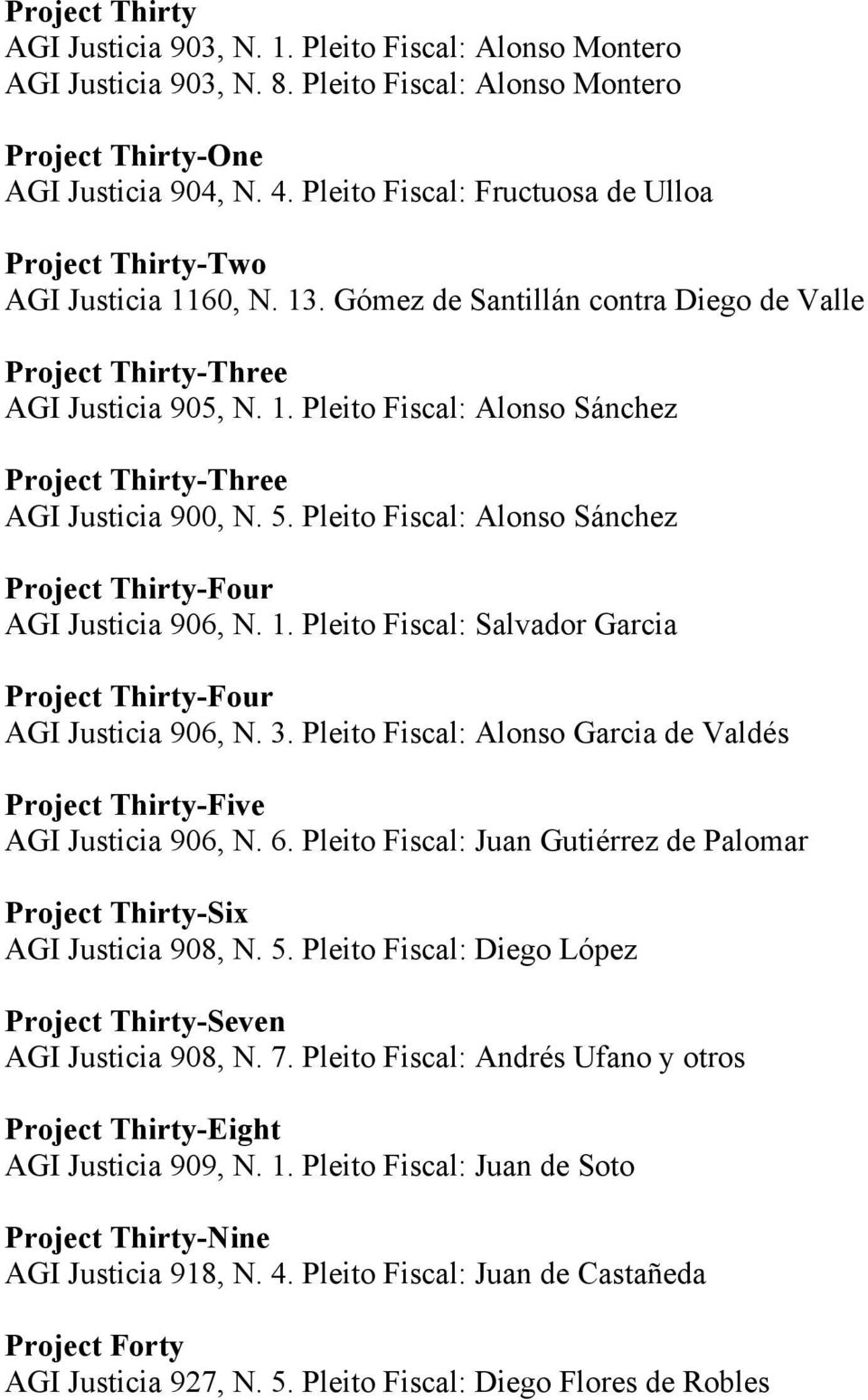 5. Pleito Fiscal: Alonso Sánchez Project Thirty-Four AGI Justicia 906, N. 1. Pleito Fiscal: Salvador Garcia Project Thirty-Four AGI Justicia 906, N. 3.