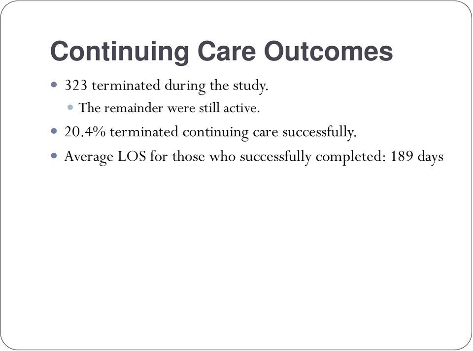 4% terminated continuing care successfully.