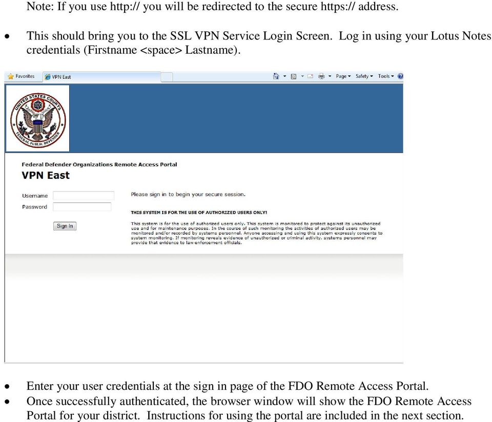 Log in using your Lotus Notes credentials (Firstname <space> Lastname).