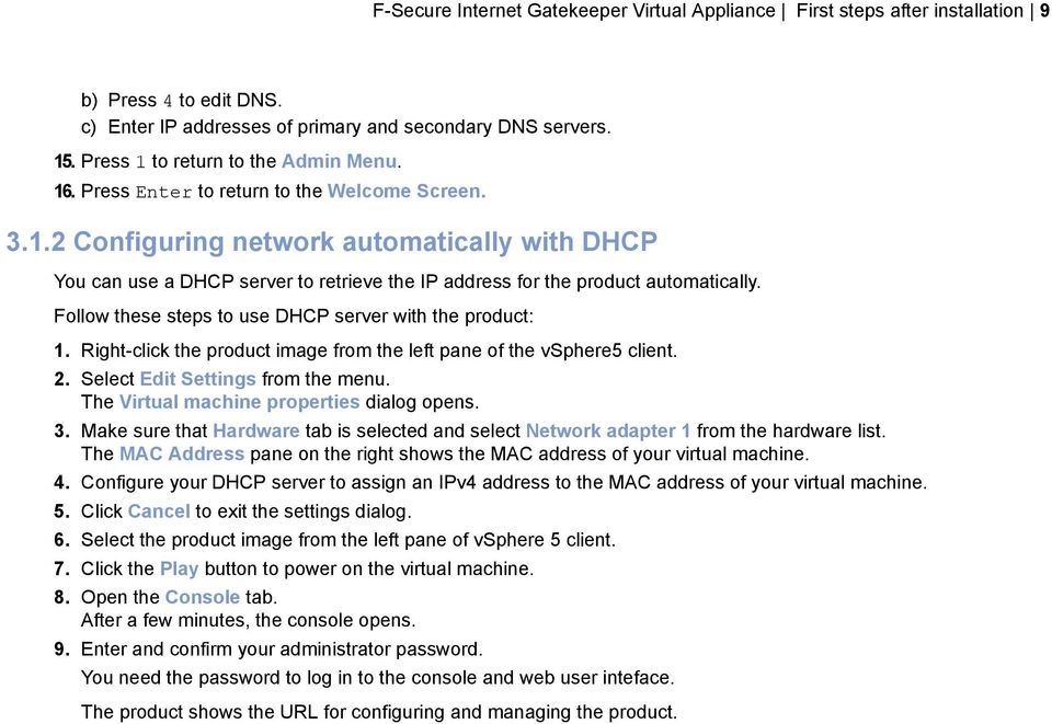 Follow these steps to use DHCP server with the product: 1. Right-click the product image from the left pane of the vsphere5 client. 2. Select Edit Settings from the menu.