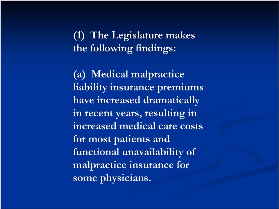 in recent years, resulting in increased medical care costs for most