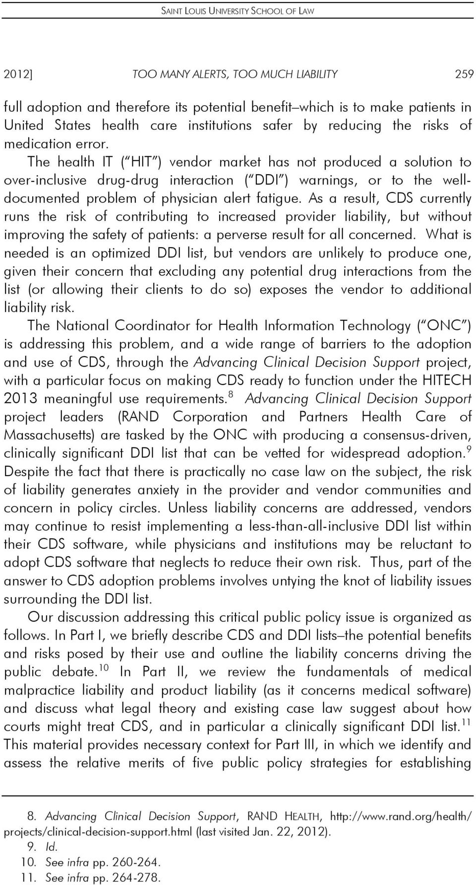 As a result, CDS currently runs the risk of contributing to increased provider liability, but without improving the safety of patients: a perverse result for all concerned.