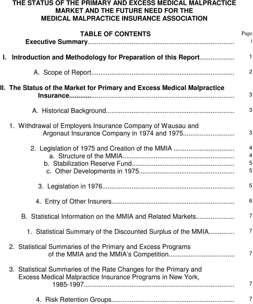 Historical Background... 3 1. Withdrawal of Employers Insurance Company of Wausau and Argonaut Insurance Company in 1974 and 1975... 3 2. Legislation of 1975 and Creation of the MMIA... 4 a.