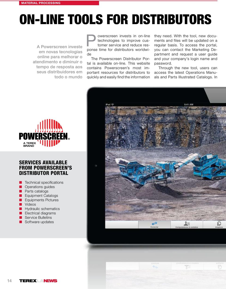 This website contains Powerscreen s most important resources for distributors to quickly and easily find the information they need.
