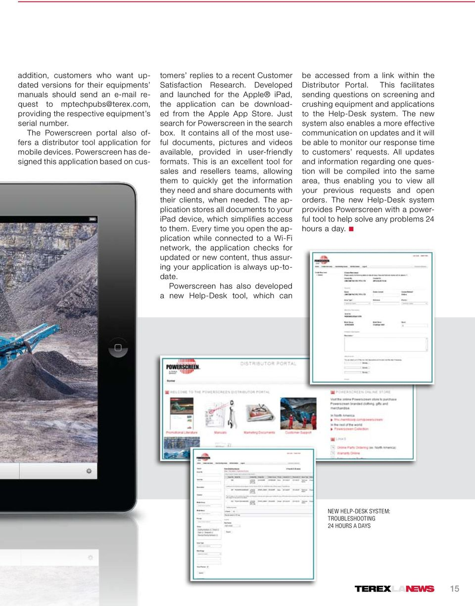 Developed and launched for the Apple ipad, the application can be downloaded from the Apple App Store. Just search for Powerscreen in the search box.