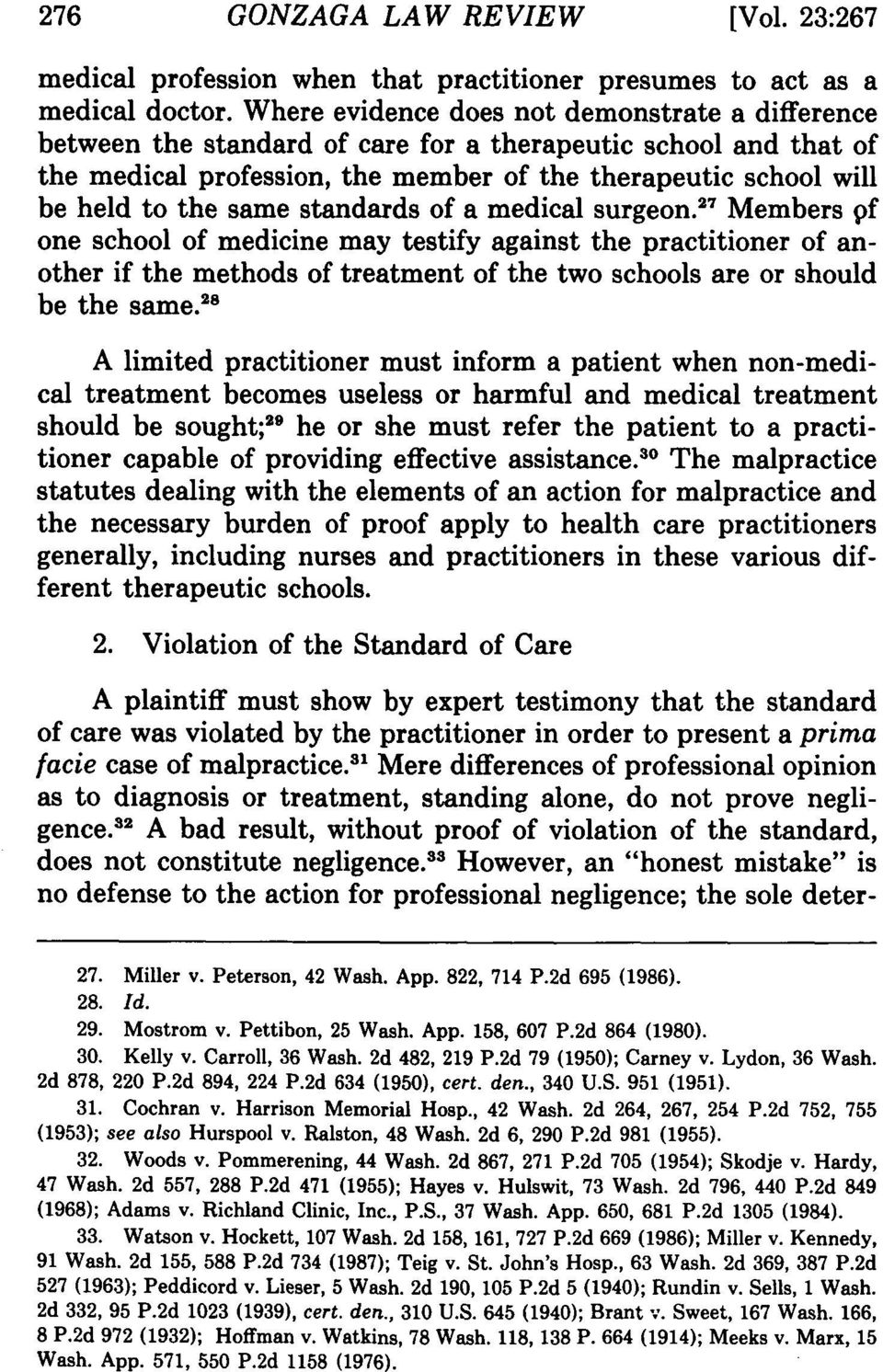 same standards of a medical surgeon. 2 Members pf one school of medicine may testify against the practitioner of another if the methods of treatment of the two schools are or should be the same.
