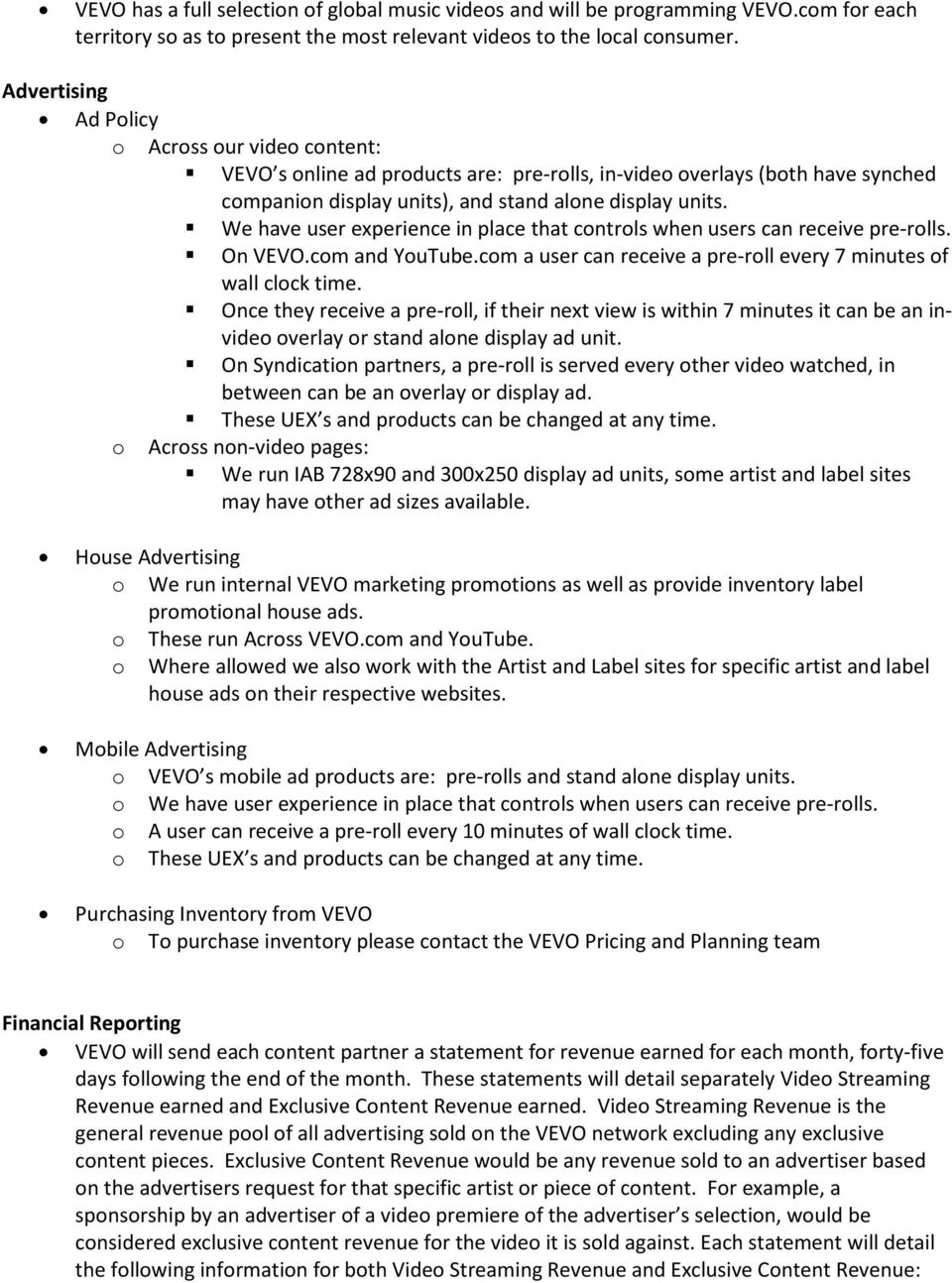 The following are VEVO s procedures with respect to Video
