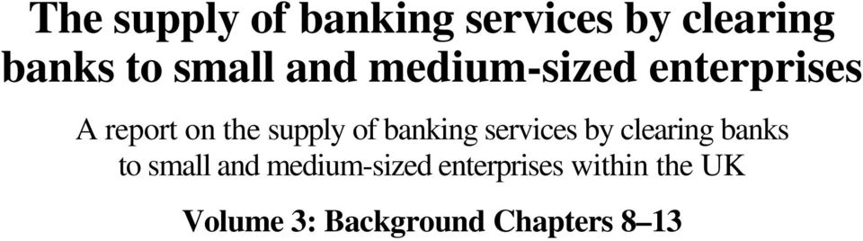 banking services by clearing banks to small and