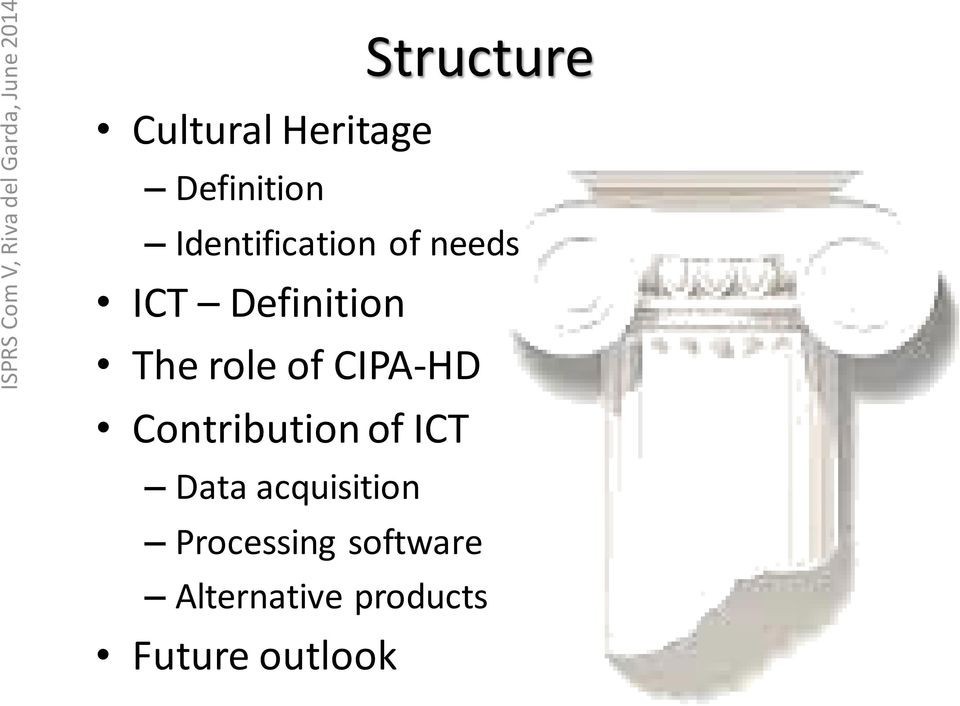 of CIPA-HD Contribution of ICT Data acquisition