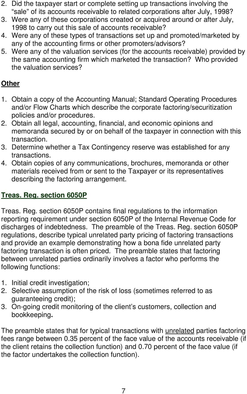 Were any of these types of transactions set up and promoted/marketed by any of the accounting firms or other promoters/advisors? 5.