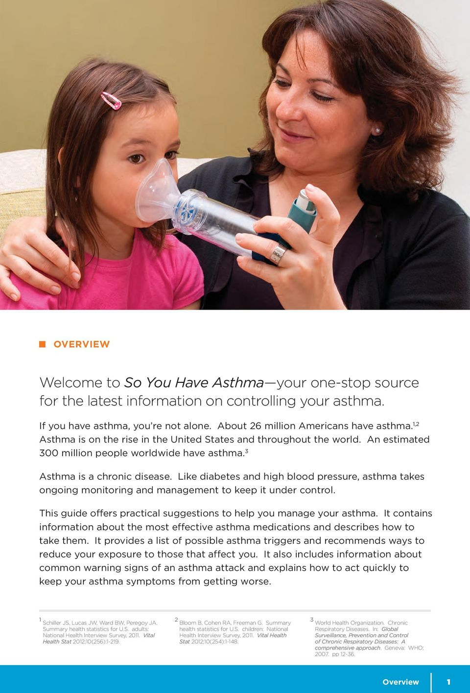 Like diabetes and high blood pressure, asthma takes ongoing monitoring and management to keep it under control. This guide offers practical suggestions to help you manage your asthma.