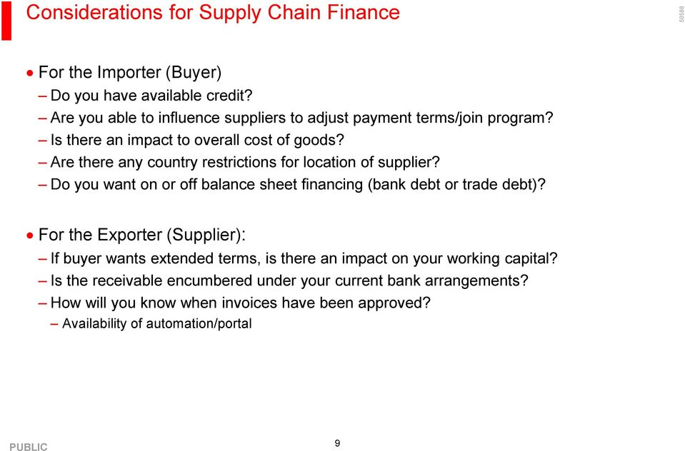 Are there any country restrictions for location of supplier? Do you want on or off balance sheet financing (bank debt or trade debt)?