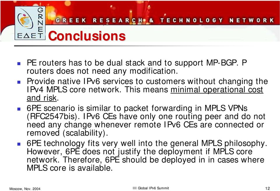 6PE scenario is similar to packet forwarding in MPLS VPNs (RFC2547bis).