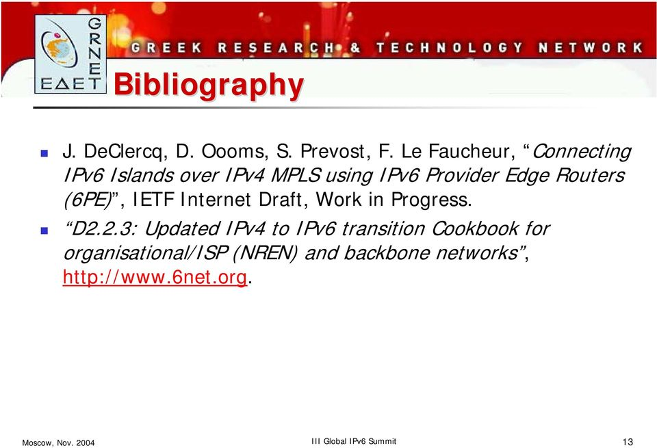 (6PE), IETF Internet Draft, Work in Progress. D2.