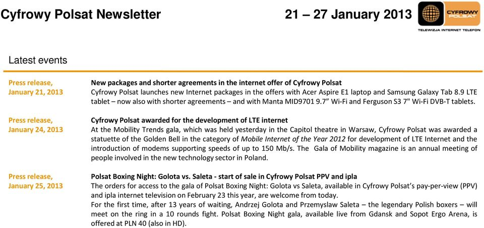 Cyfrowy Polsat awarded for the development of LTE internet At the Mobility Trends gala, which was held yesterday in the Capitol theatre in Warsaw, Cyfrowy Polsat was awarded a statuetteof the Golden