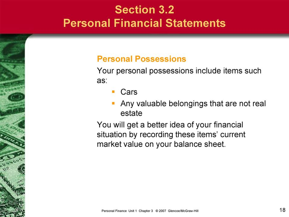 possessions include items such as: Cars Any valuable belongings that are