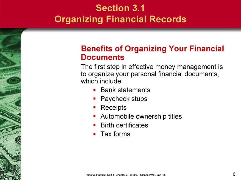 Documents The first step in effective money management is to organize your
