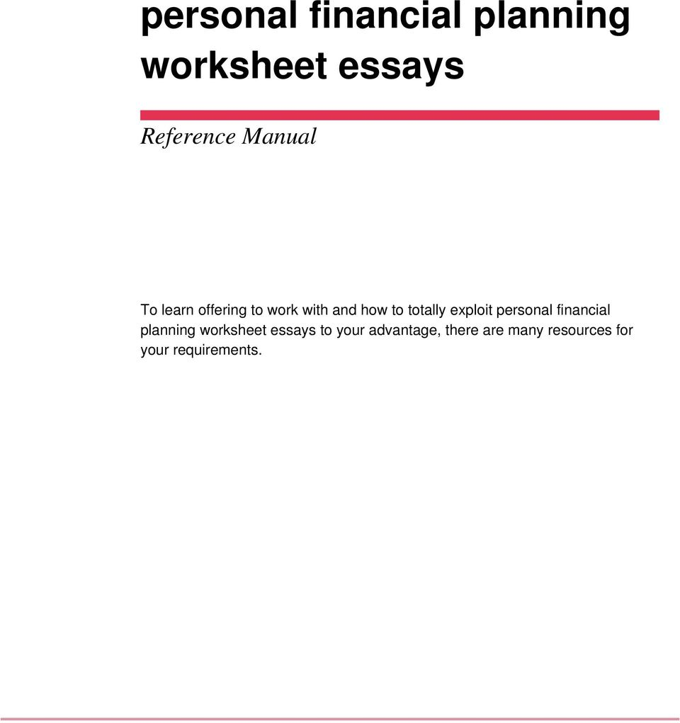 exploit personal financial planning worksheet essays to