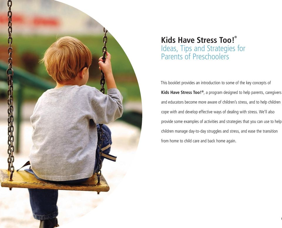 designed to help parents, caregivers and educators become more aware of children s stress, and to help children cope with and develop