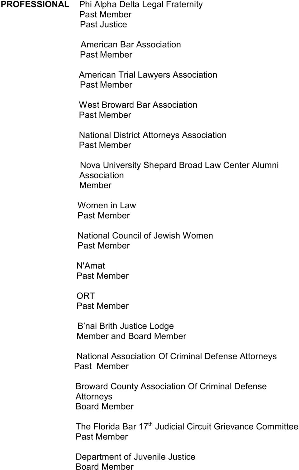 Council of Jewish Women N'Amat ORT B nai Brith Justice Lodge Member and Board Member National Association Of Criminal Defense Attorneys Broward