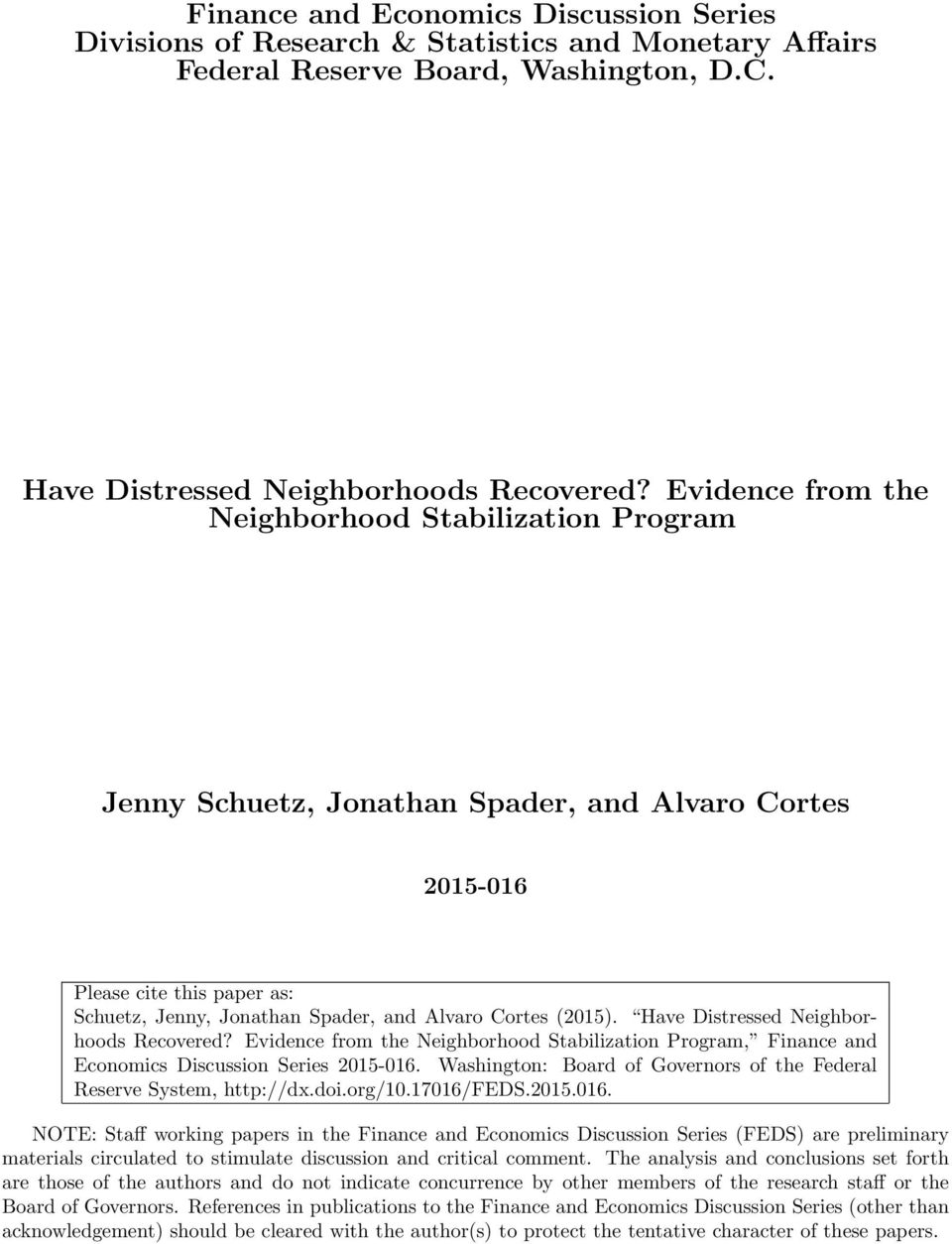 Have Distressed Neighborhoods Recovered? Evidence from the Neighborhood Stabilization Program, Finance and Economics Discussion Series 2015-016.
