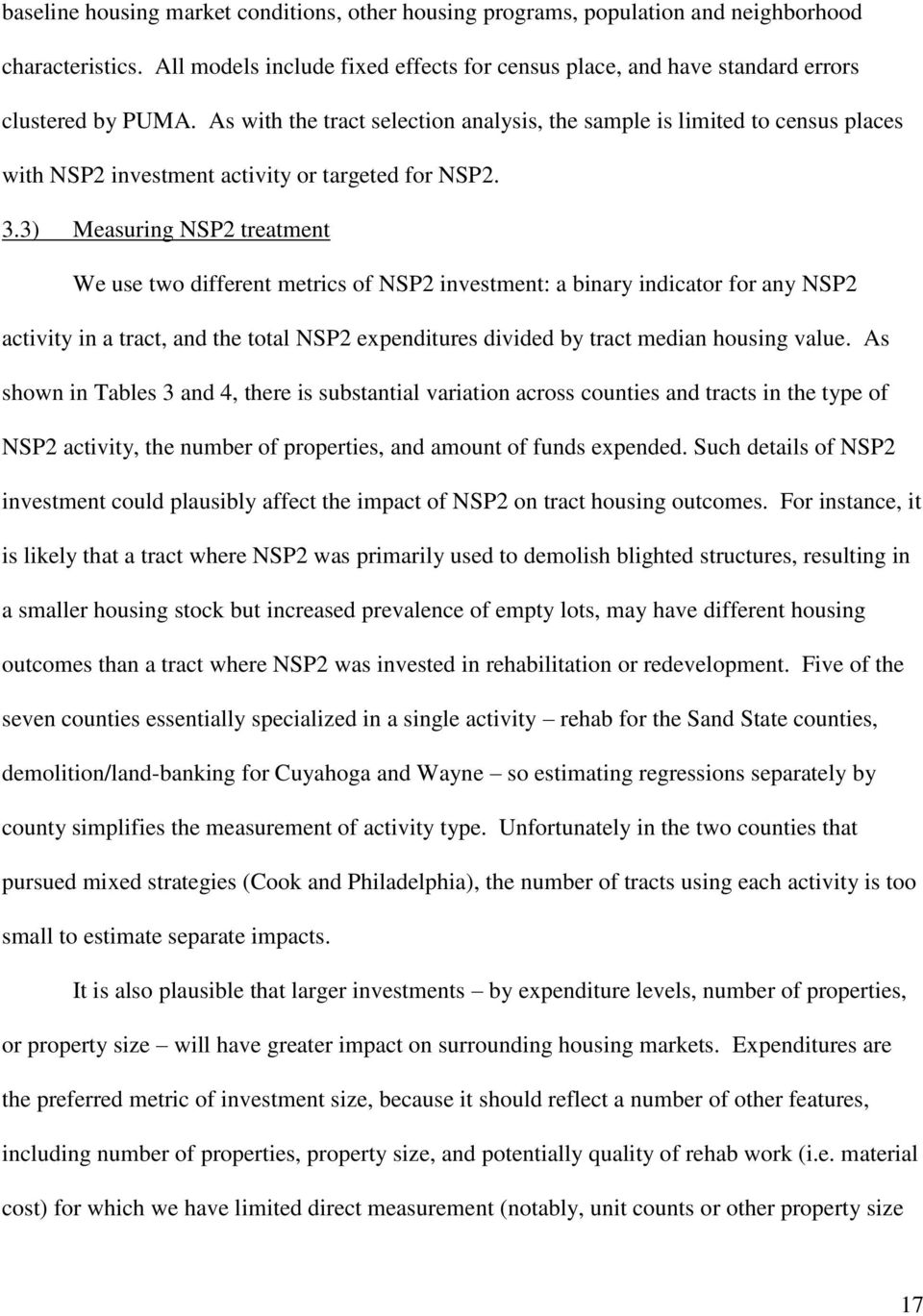 3) Measuring NSP2 treatment We use two different metrics of NSP2 investment: a binary indicator for any NSP2 activity in a tract, and the total NSP2 expenditures divided by tract median housing value.