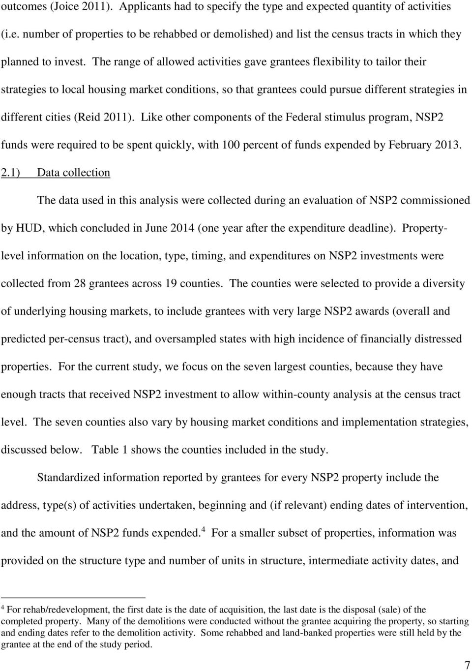 2011). Like other components of the Federal stimulus program, NSP2 funds were required to be spent quickly, with 100 percent of funds expended by February 20