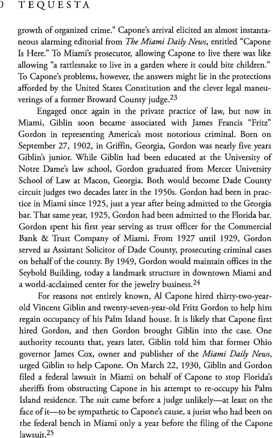 """ To Capone's problems, however, the answers might lie in the protections afforded by the United States Constitution and the clever legal maneuverings of a former Broward County judge."