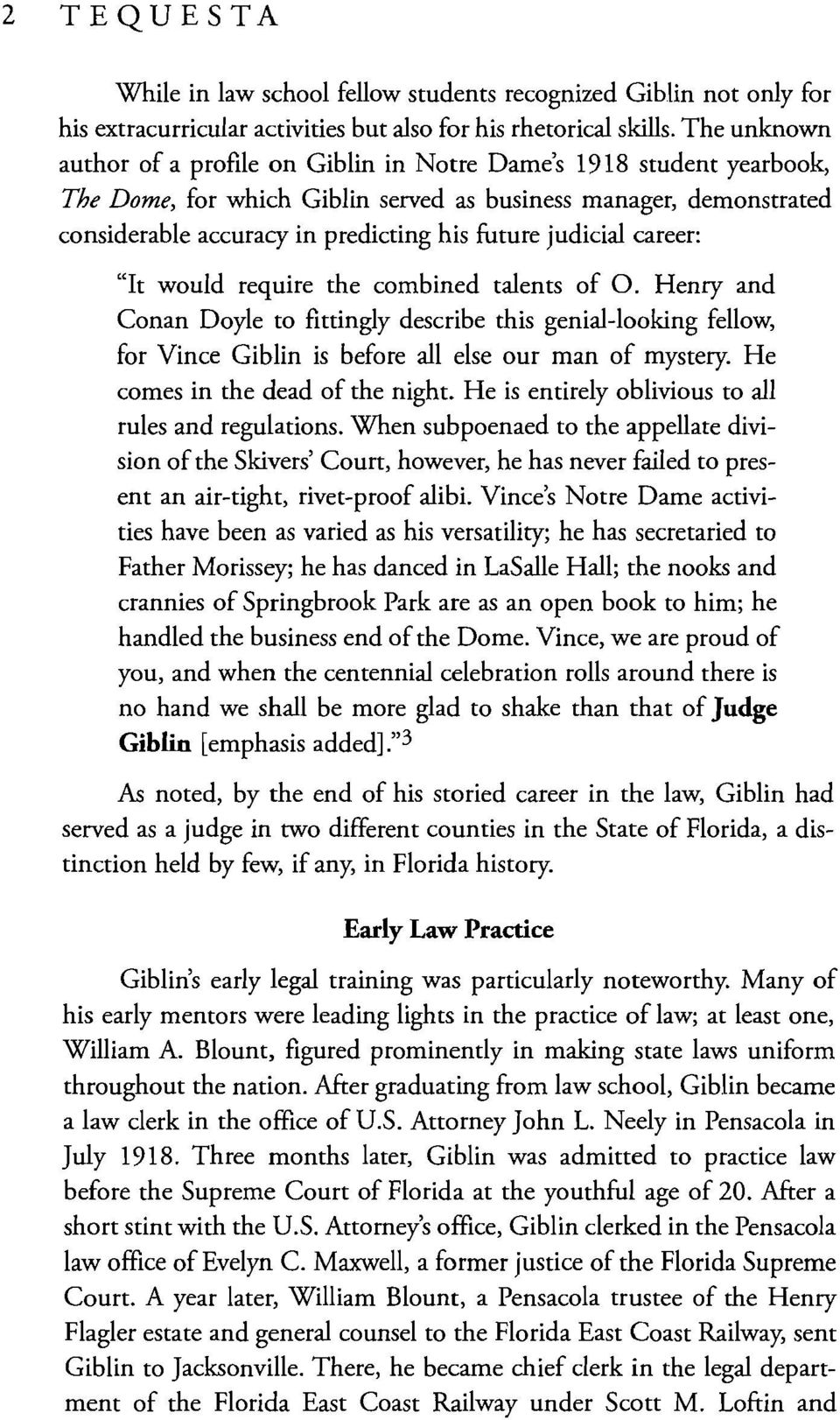 "judicial career: ""It would require the combined talents of O. Henry and Conan Doyle to fittingly describe this genial-looking fellow, for Vince Giblin is before all else Out man of mystery."