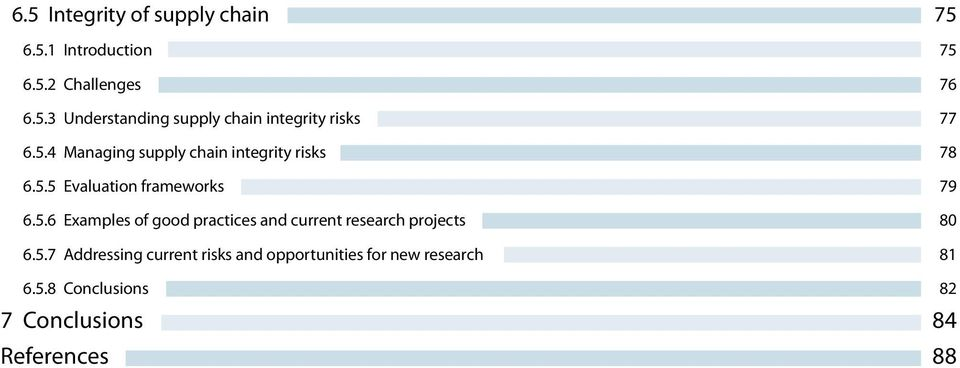 5.7 Addressing current risks and opportunities for new research 81 6.5.8 Conclusions 82 7 Conclusions 84 References 88