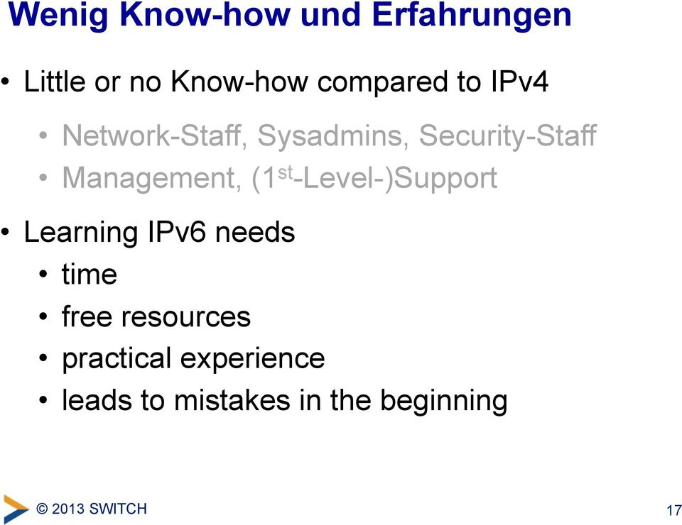 st -Level-)Support Learning IPv6 needs time free resources