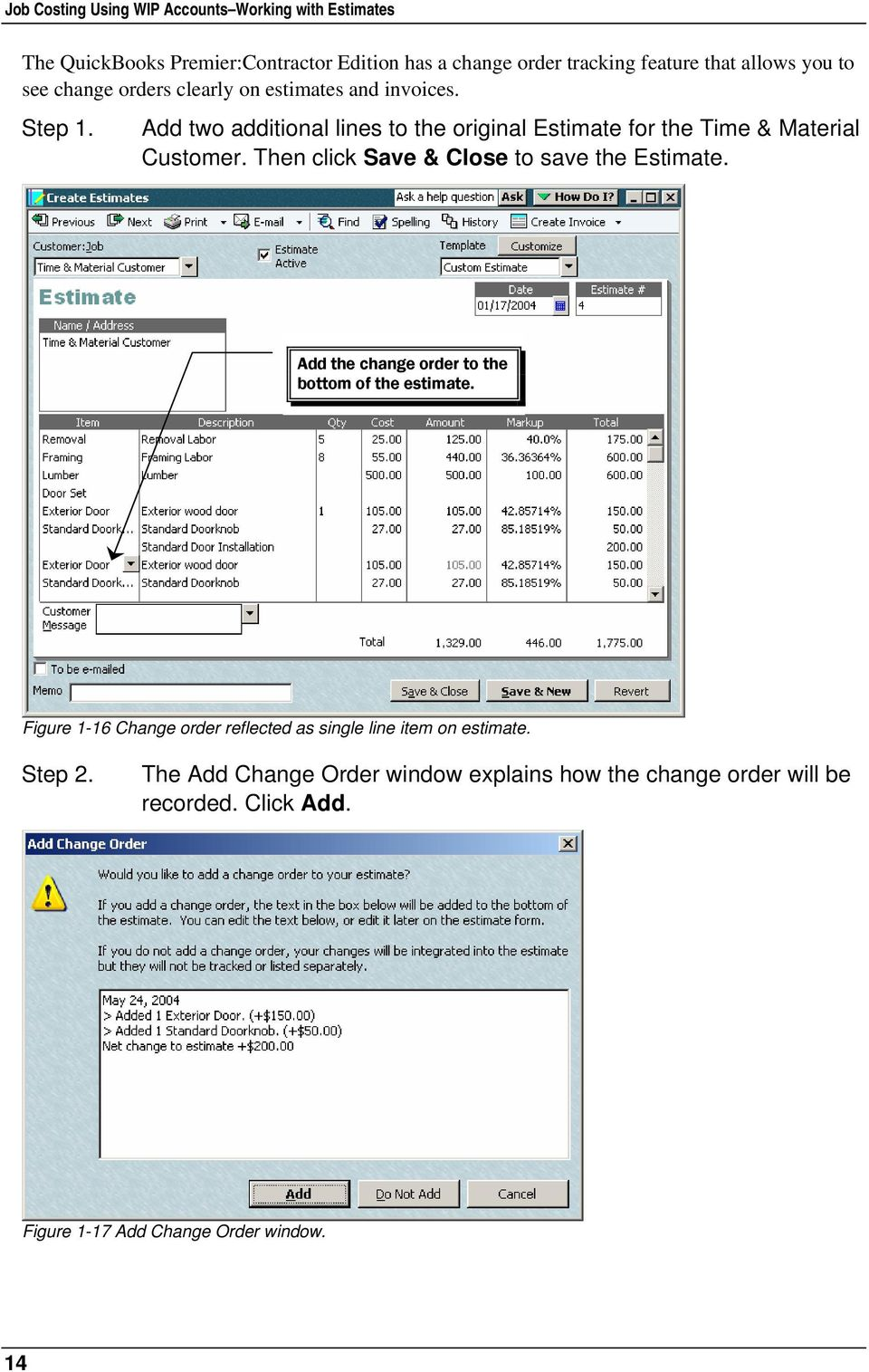 Then click Save & Close to save the Estimate. Add the change order to the bottom of the estimate.