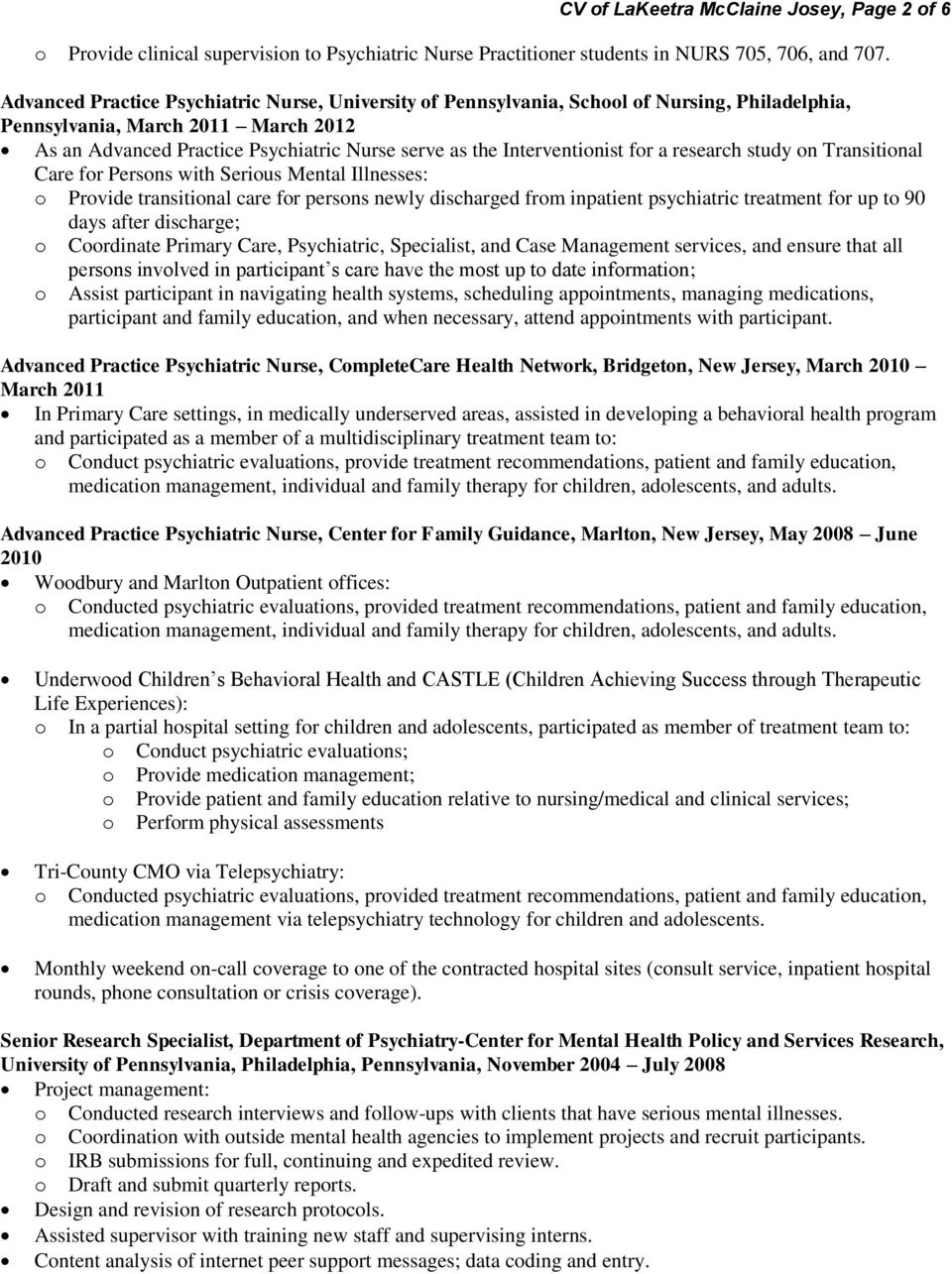 Interventionist for a research study on Transitional Care for Persons with Serious Mental Illnesses: o Provide transitional care for persons newly discharged from inpatient psychiatric treatment for