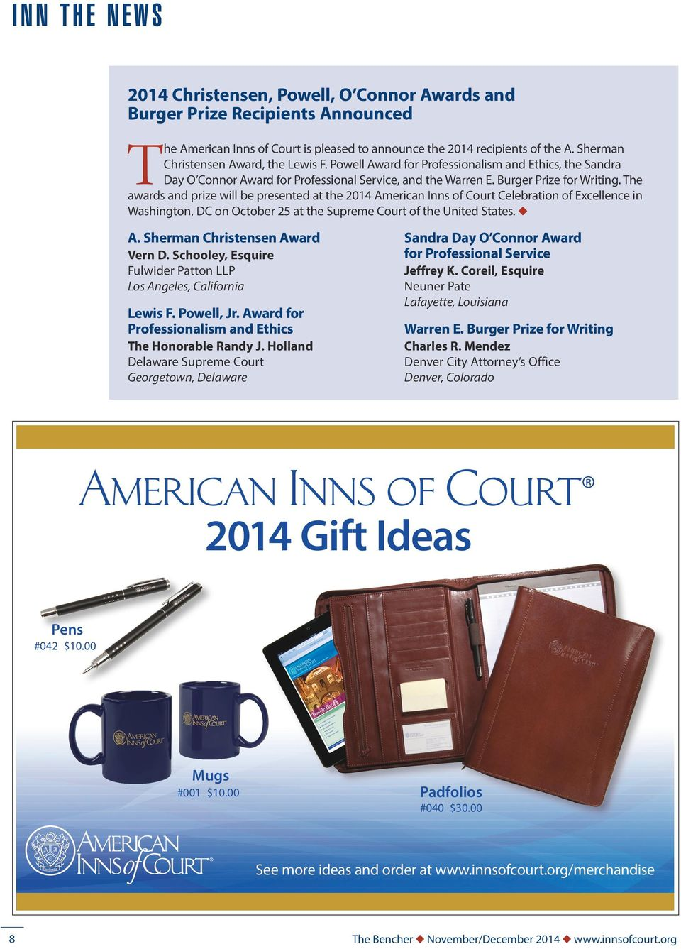 The awards and prize will be presented at the 2014 American Inns of Court Celebration of Excellence in Washington, DC on October 25 at the Supreme Court of the United States. u A.