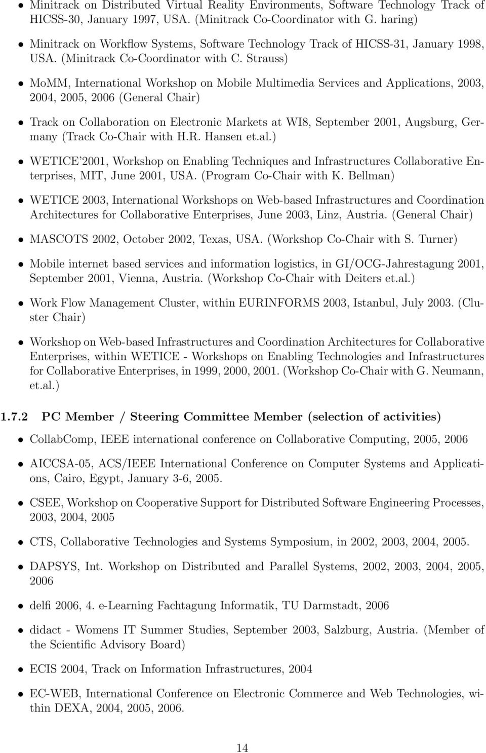 Strauss) MoMM, International Workshop on Mobile Multimedia Services and Applications, 2003, 2004, 2005, 2006 (General Chair) Track on Collaboration on Electronic Markets at WI8, September 2001,
