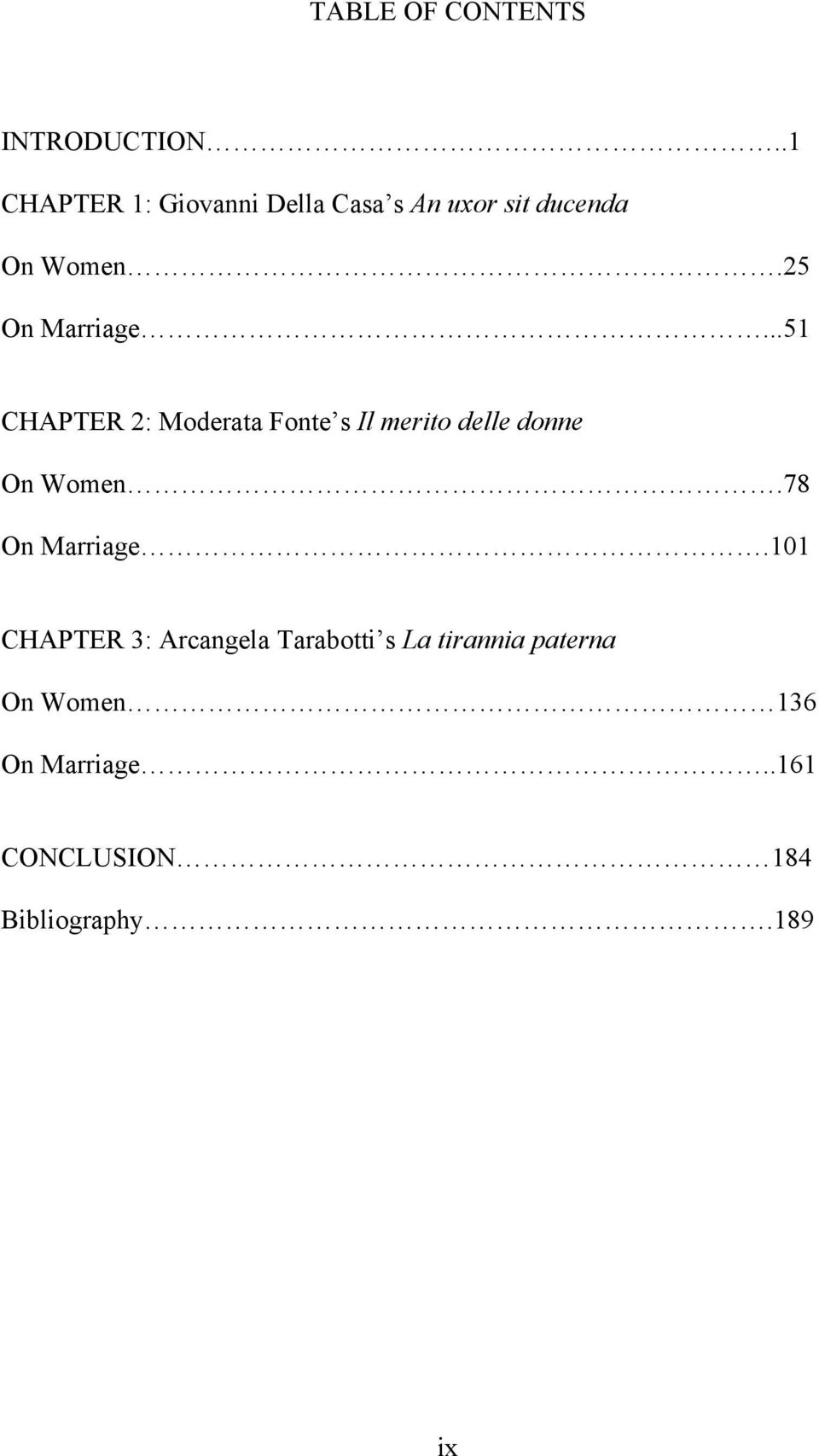 25 On Marriage...51 CHAPTER 2: Moderata Fonte s Il merito delle donne On Women.
