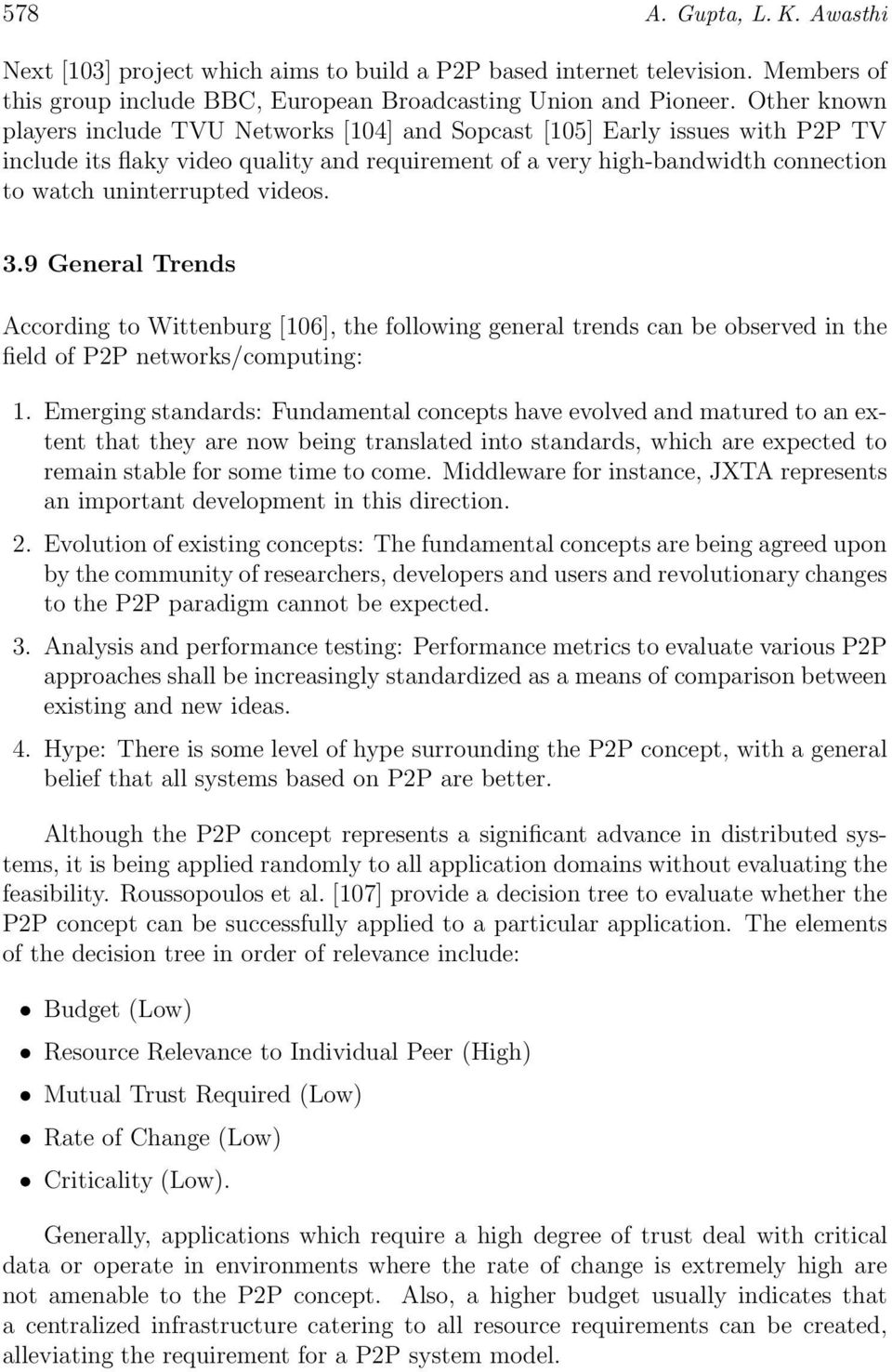 videos. 3.9 General Trends According to Wittenburg [106], the following general trends can be observed in the field of P2P networks/computing: 1.
