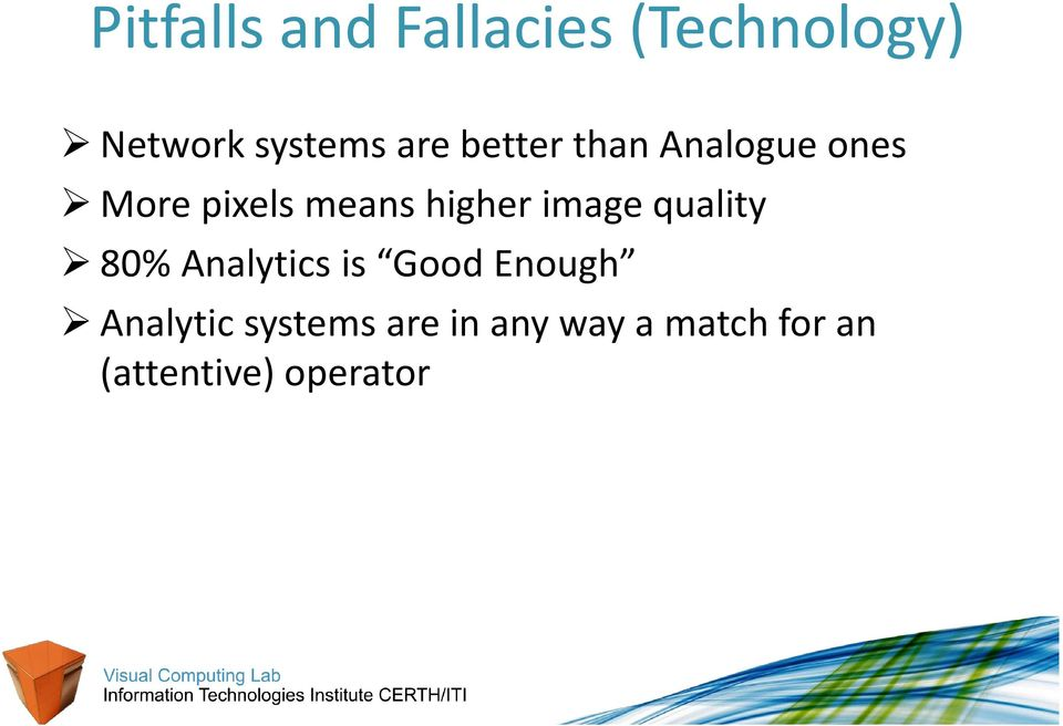 Analytics is Good Enough Analytic systems are in any way a match