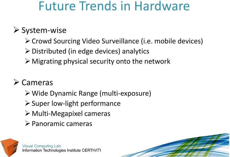 physical security onto the network Cameras Wide Dynamic Range
